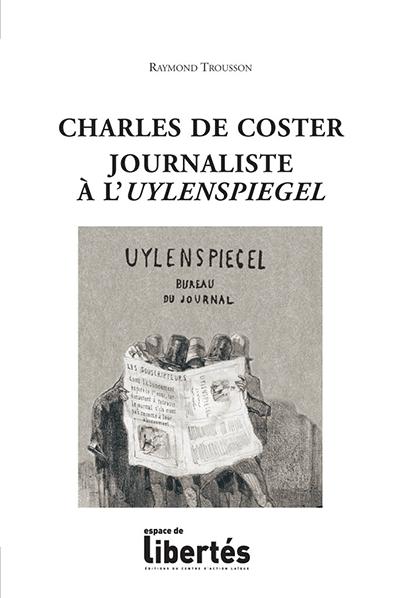 Charles De Coster, journaliste à l'Uylenspiegel