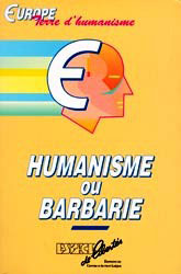 Humanisme ou barbarie?