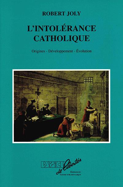 L'intolérance catholique