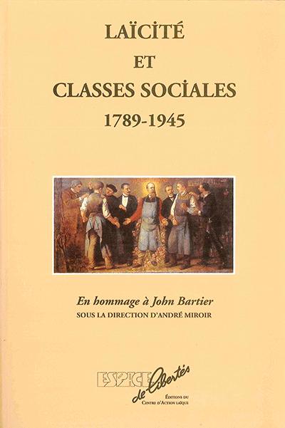 Laïcité et classes sociales: 1789 -1945