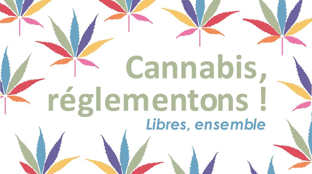 Cannabis, réglementons!