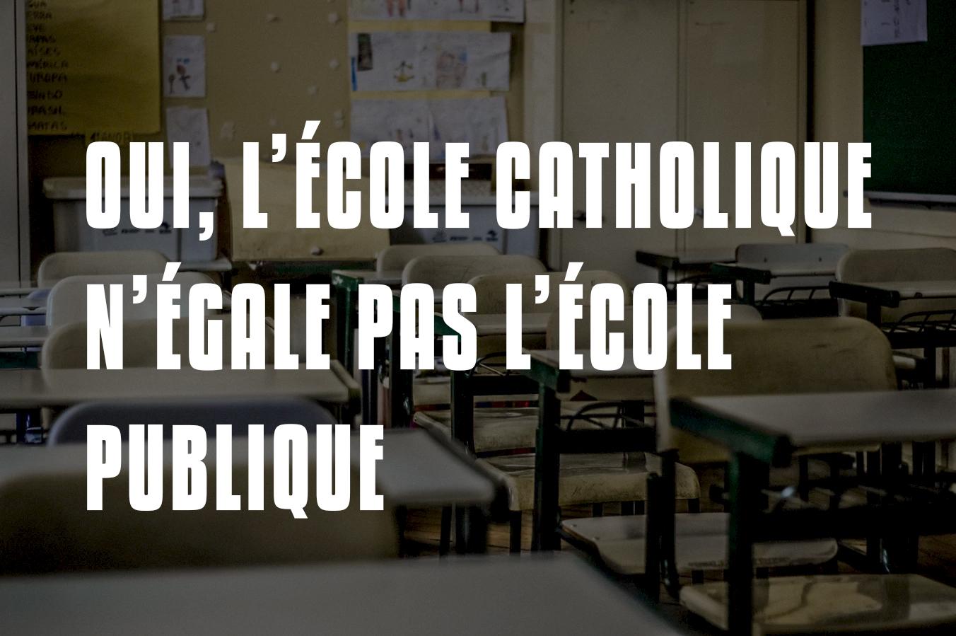 Oui, l'école catholique n'égale pas l'école publique