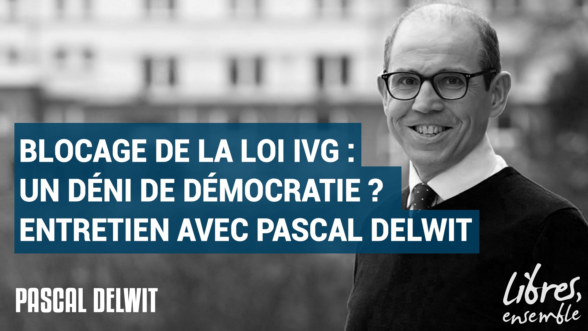 Blocage de la loi IVG: un déni de démocratie? – Entretien avec Pascal Delwit
