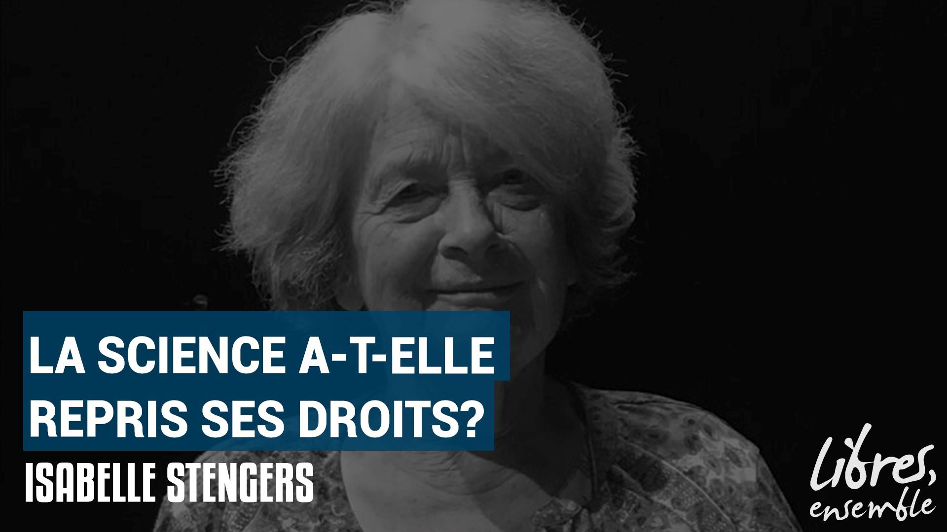 La science a-t-elle repris ses droits? – Entretien avec Isabelle Stengers