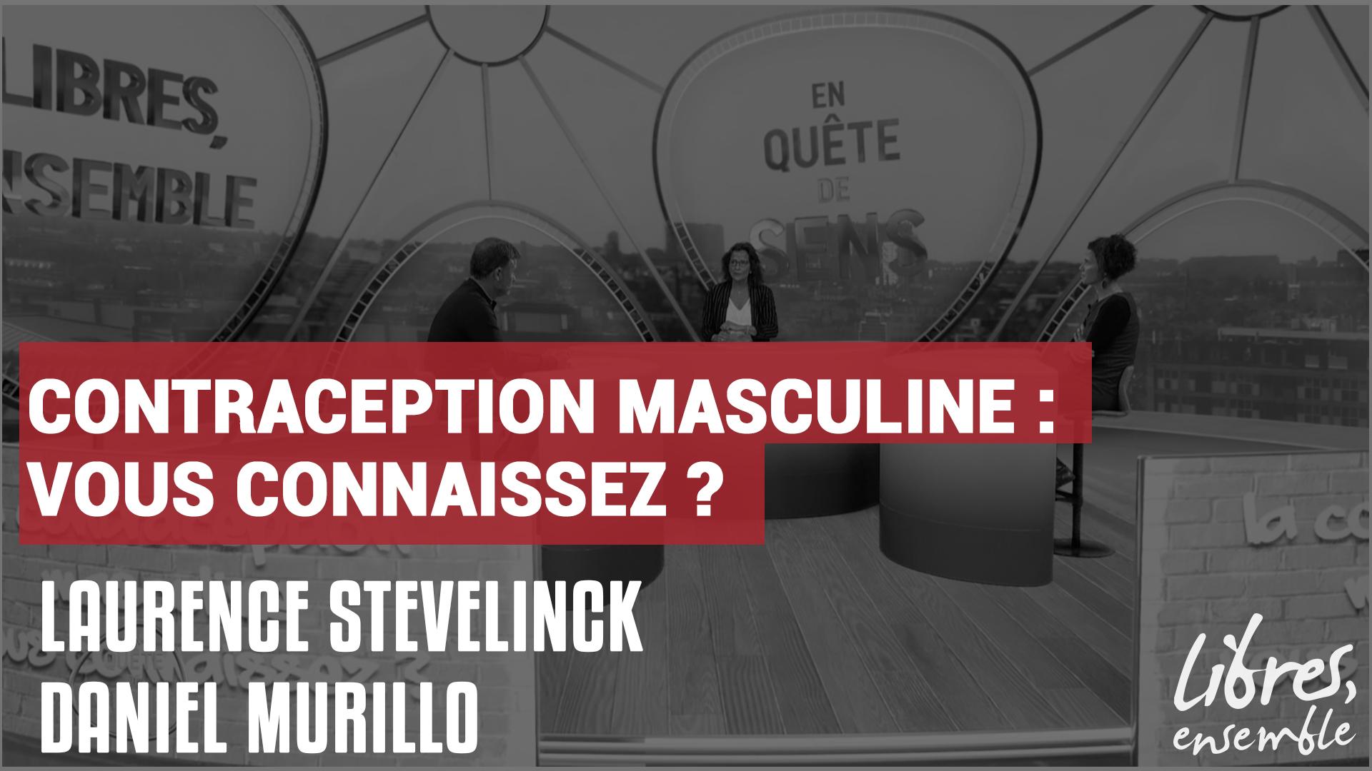 Contraception masculine : vous connaissez ?
