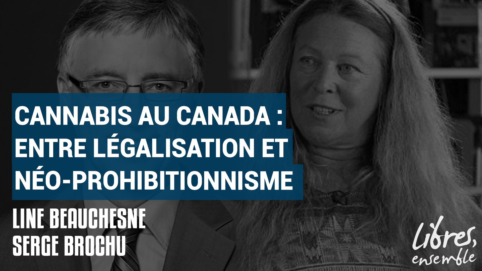 Cannabis au Canada : entre légalisation et néo-prohibitionnisme