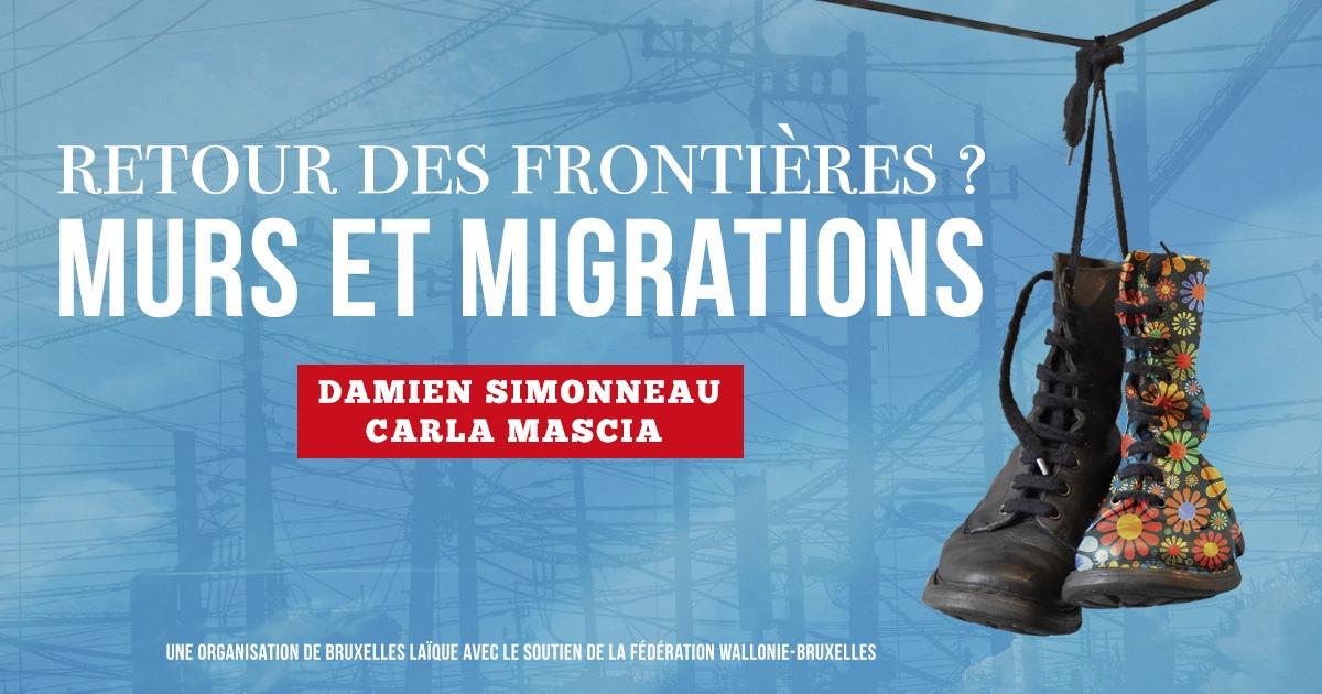 Le retour des frontières ? Entre murs et migrations