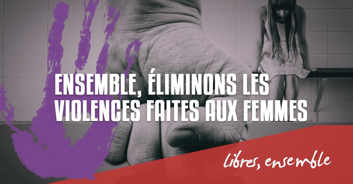 Pas une de plus. Ensemble, éliminons les violences faites aux femmes!