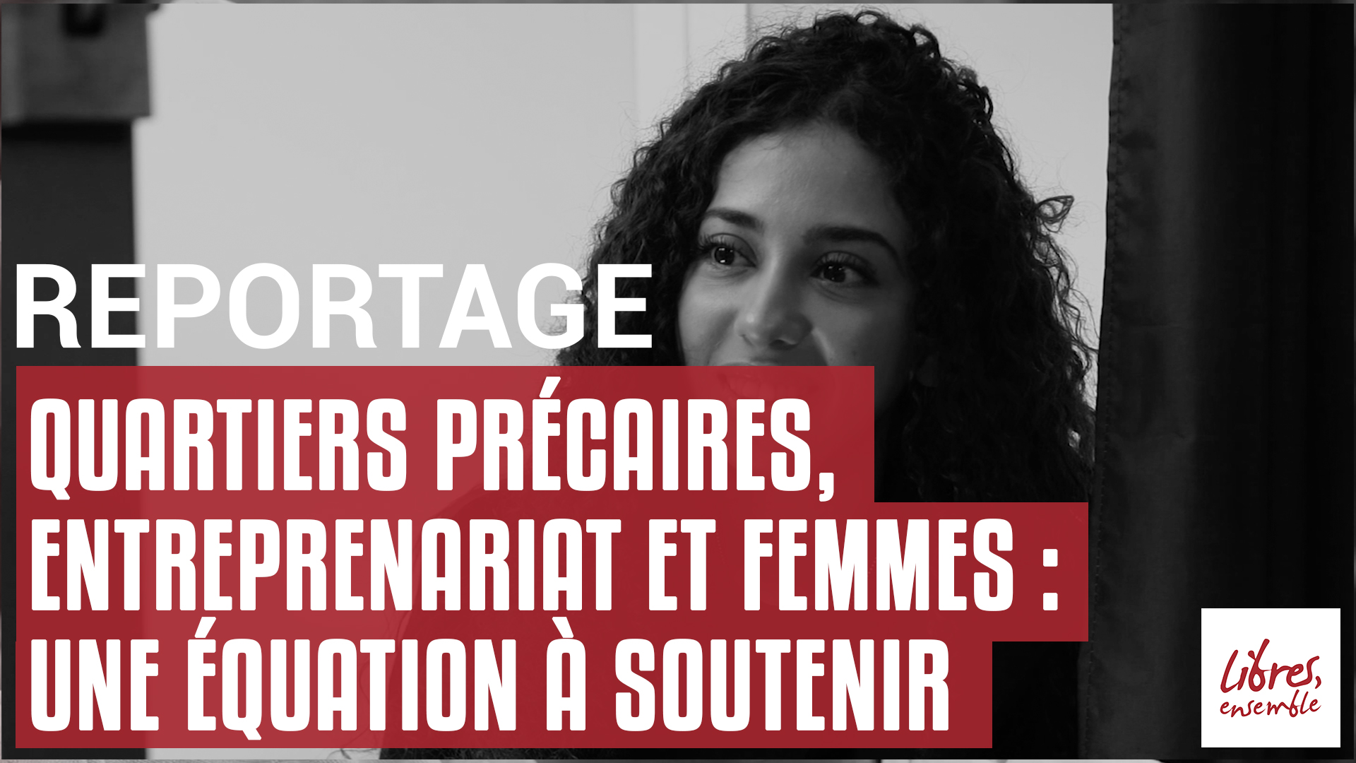 Quartiers précaires, entreprenariat et femmes : une équation à soutenir