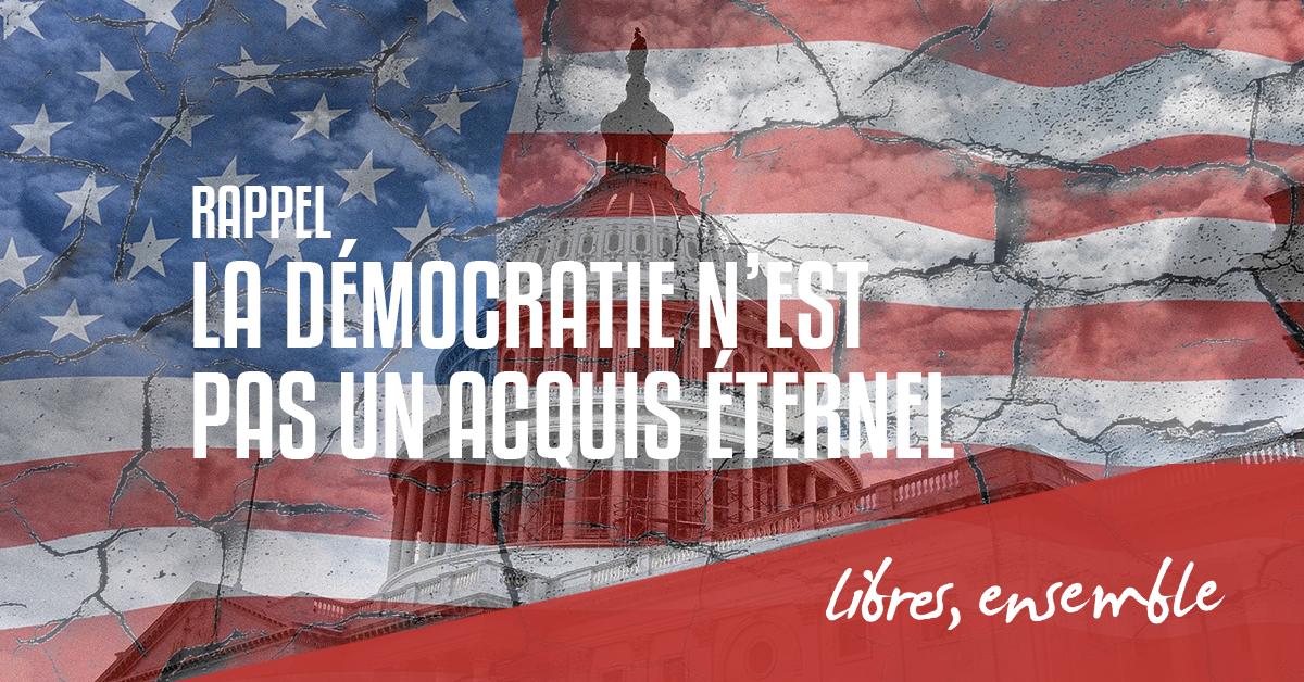 Insurrection à Washington: un avertissement pour tous les démocrates du monde