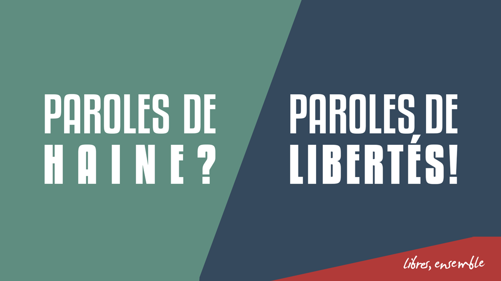 Paroles de haine? Paroles de libertés!