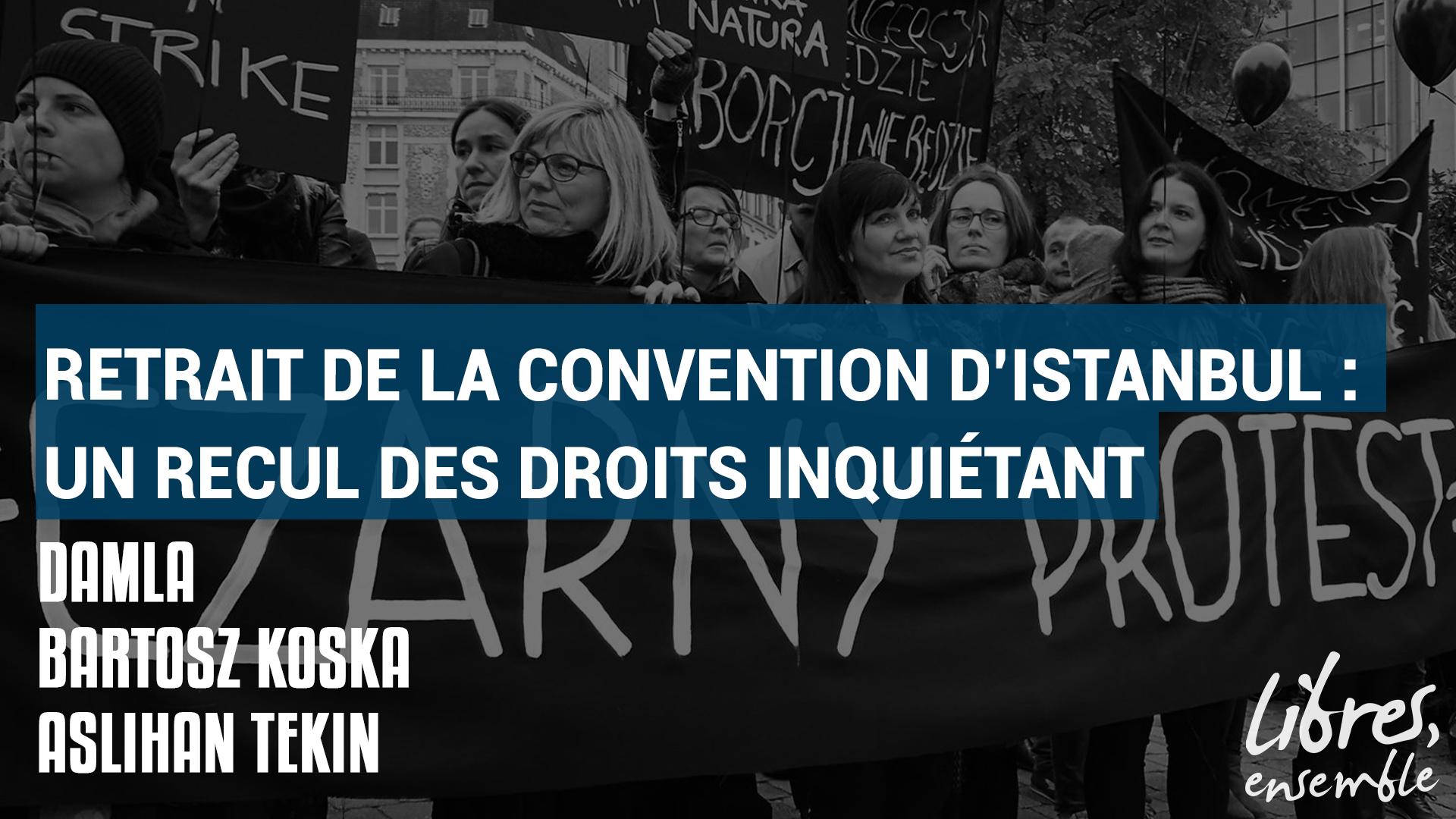 Retrait de la Convention d'Istanbul : un recul des droits inquiétant