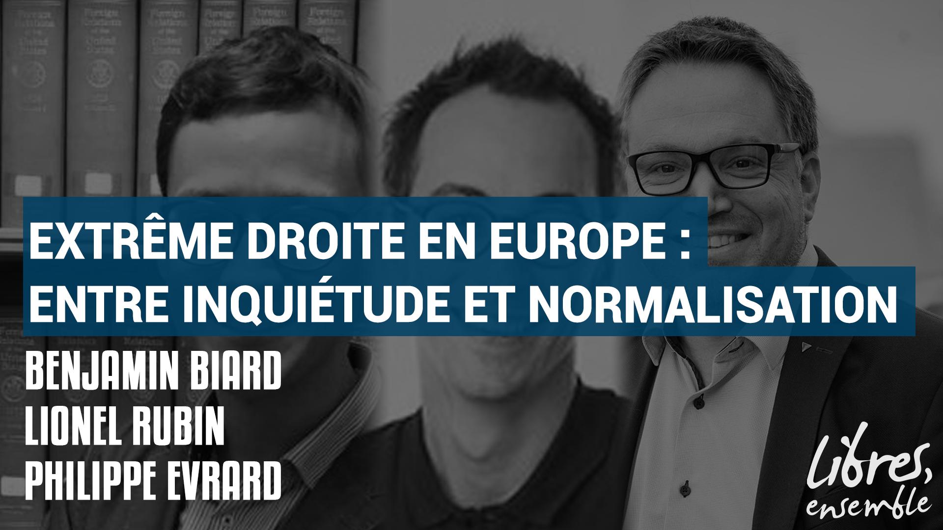 Extrême droite en Europe : entre inquiétude et normalisation
