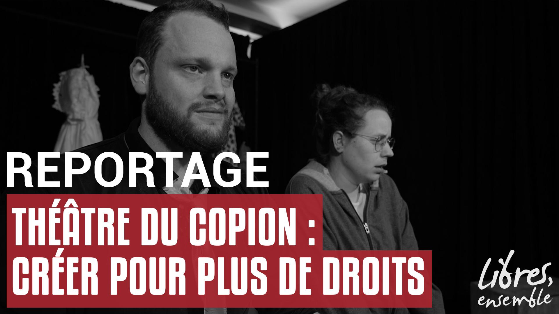 Théâtre du Copion : créer pour plus de droits