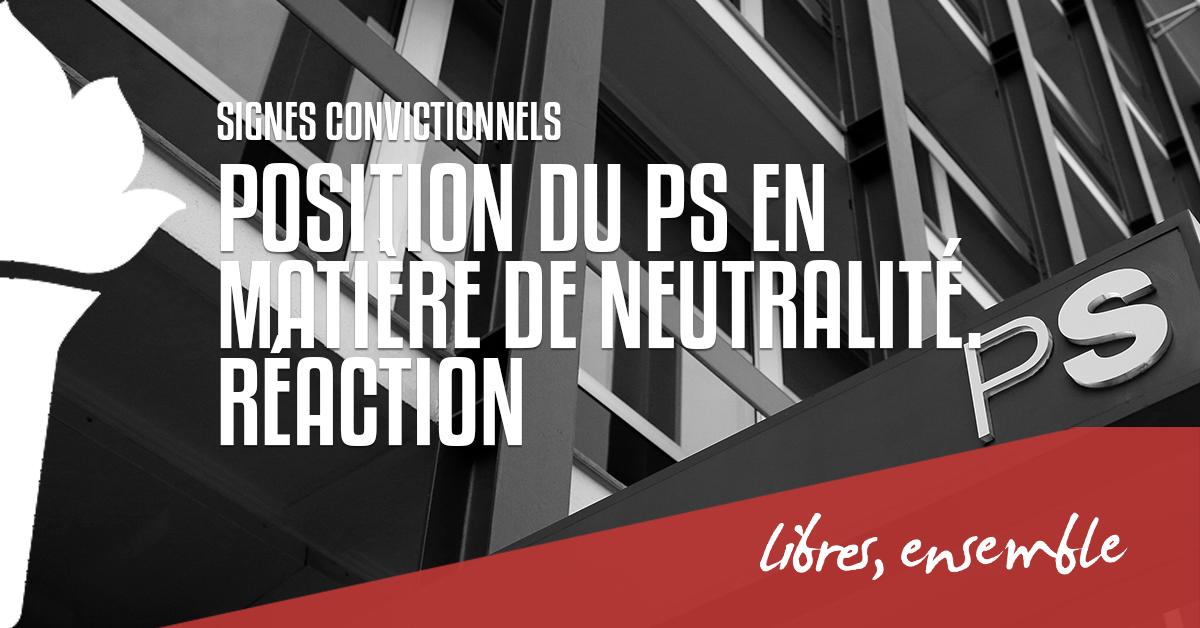 Position du PS en matière de neutralité. Réaction
