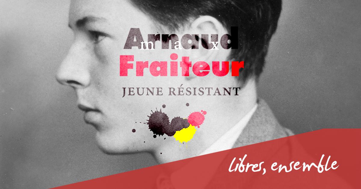 Arnaud Fraiteur. Hommage au jeune résistant