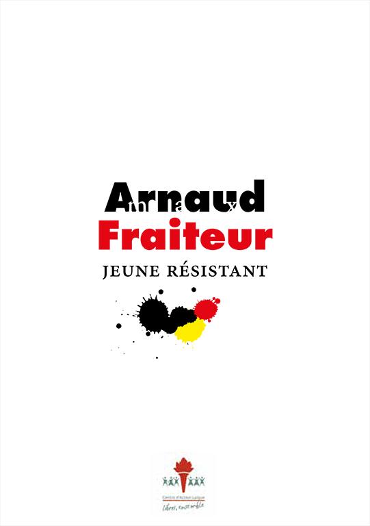 Arnaud Fraiteur. Jeune résistant
