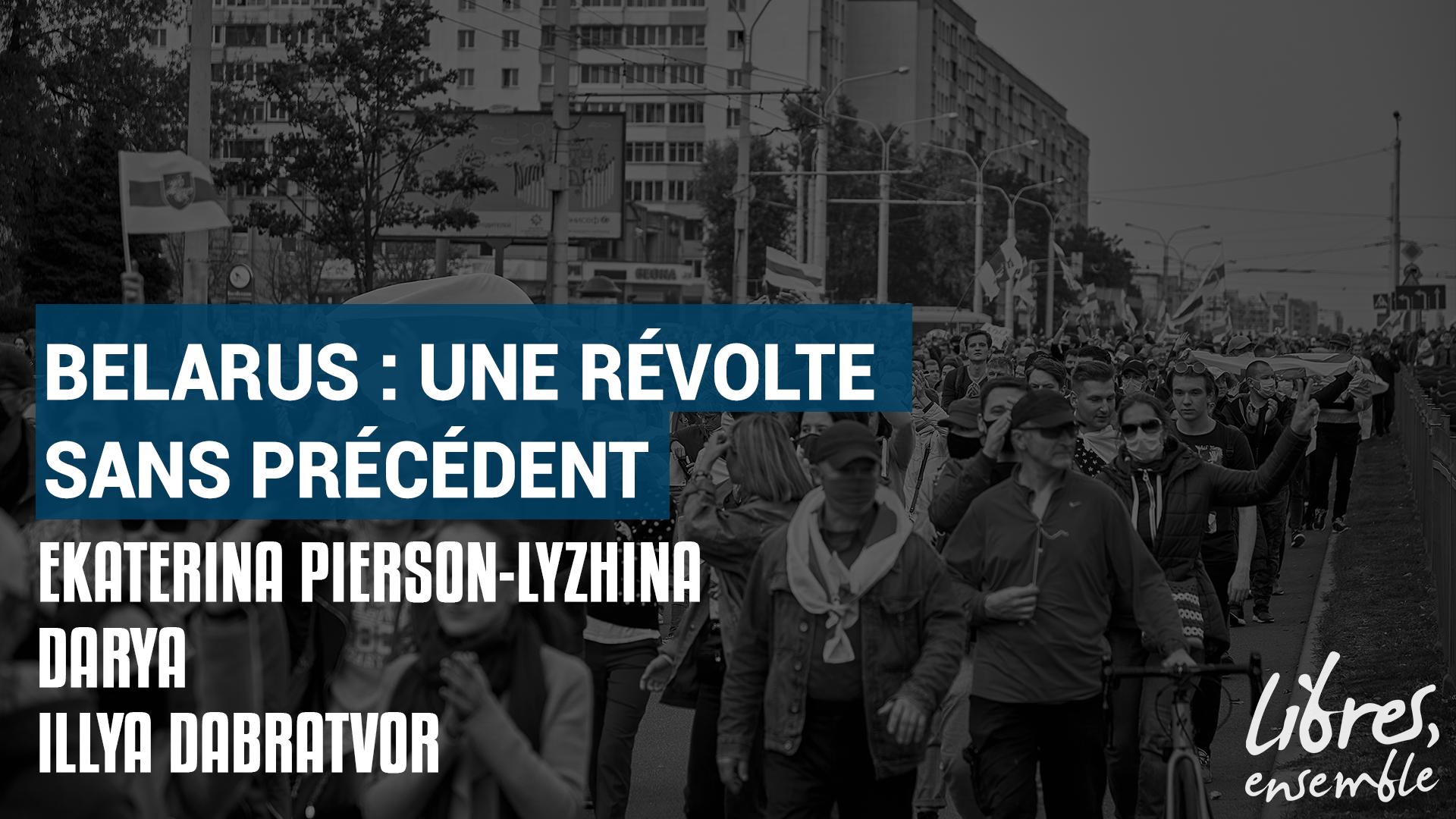 Belarus : une révolte sans précédent