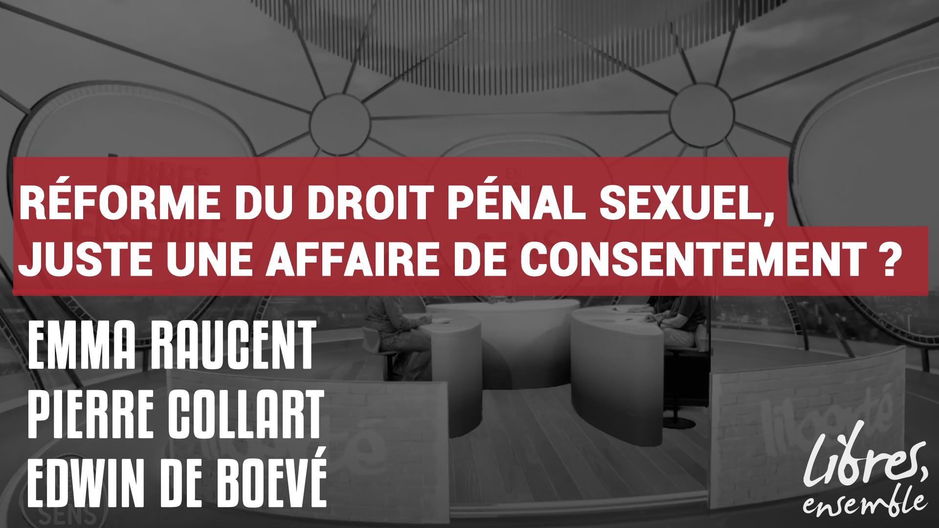 Réforme du droit pénal sexuel, juste une affaire de consentement ?