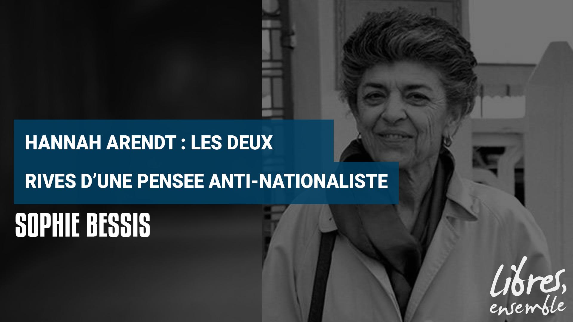 Sophie Blessis – Hannah Arendt : les deux rives d'une pensée anti-nationaliste