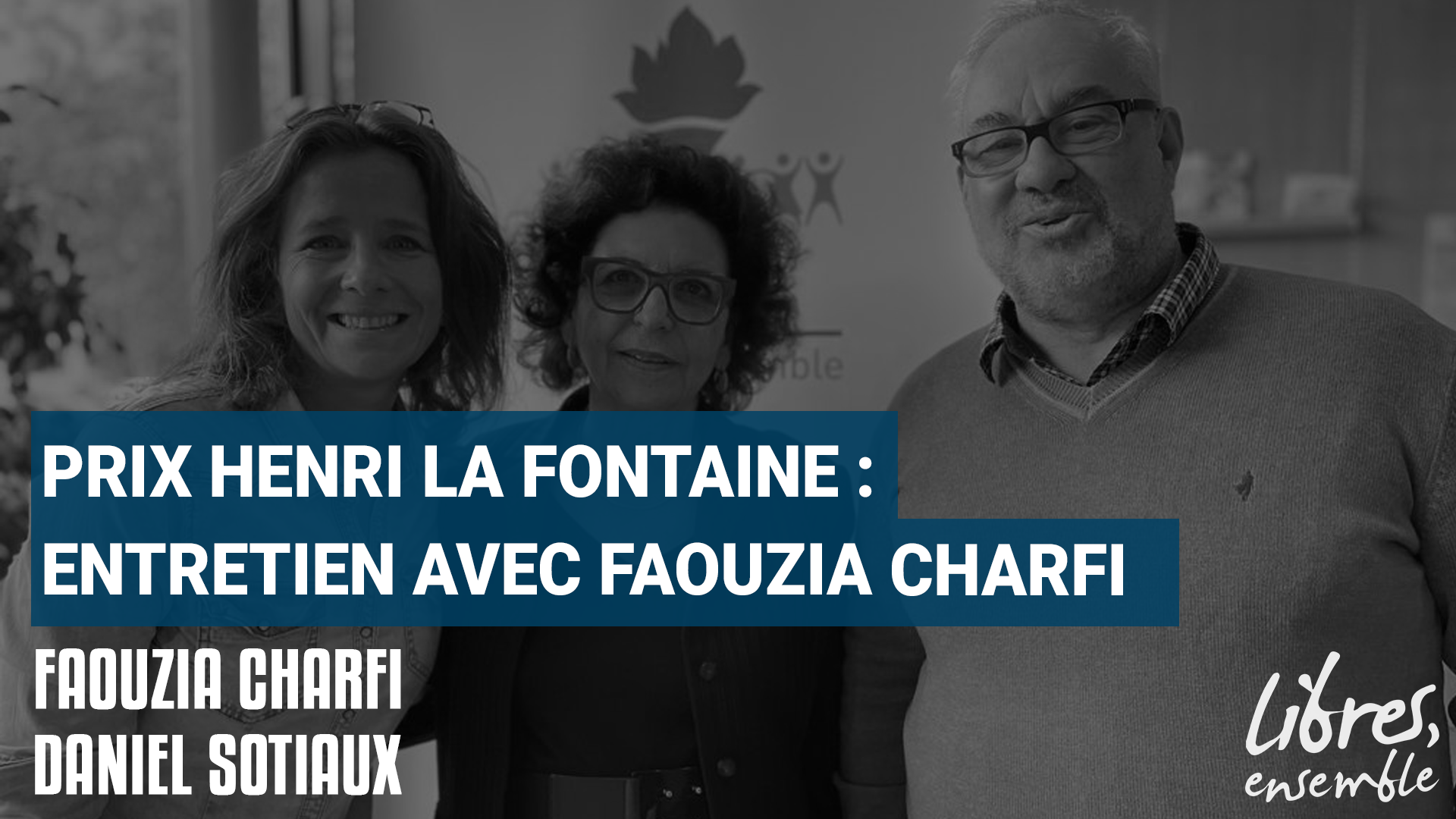 Entretien avec Faouzia Charfi – 5ème Edition du Prix Henri La Fontaine